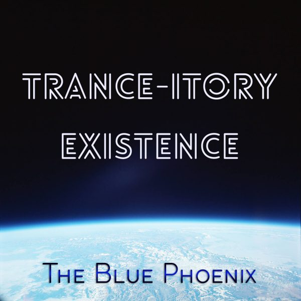 vivid space image overlooking planet earth as cover image for Blue Phoenix album Trance-itory Existence